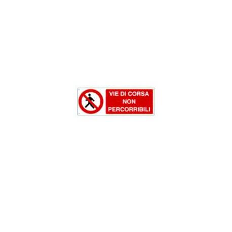 Cartello segnalatore monofacciale alluminio piano 330X500mm. mod. 1849X VIETATO,VIE DI CORSA NON PERCORRIBILI.